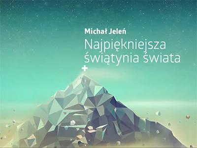 """Strefa Zero 2014 – """"Najpiękniejsza świątynia świata"""" – Michał Jeleń"""