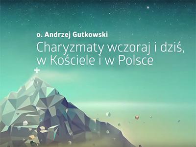 """Strefa Zero 2014 – """"Charyzmaty wczoraj i dziś w kościele i w Polsce"""" – o. Andrzej Gutkowski"""